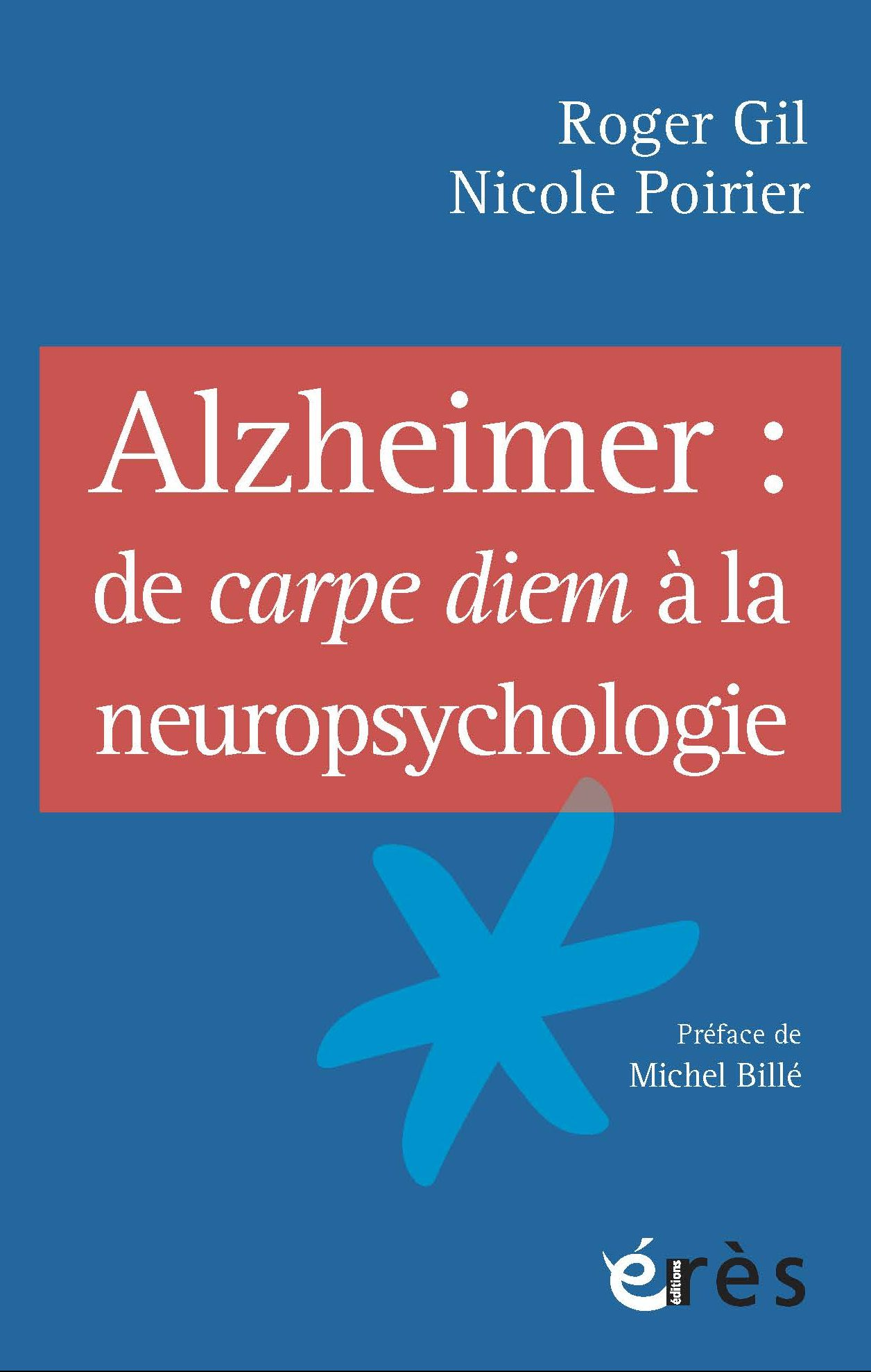 Alzheimer - de Carpe Diem a la neuropsychologie